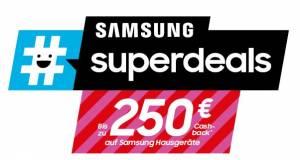 Bis zu 250 Euro sparen bei den Samsung #superdeals.