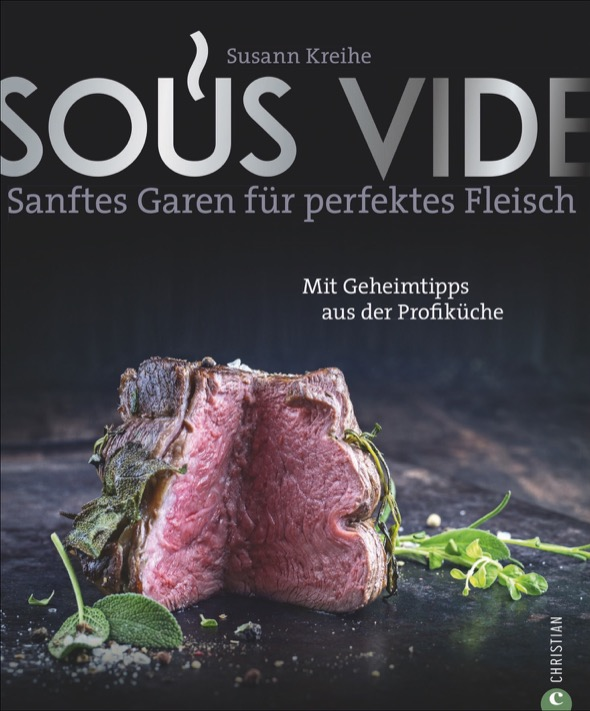Sous Vide: Gaumenfreuden durch Vakuumgaren.