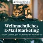 Zu Weihnachten was ganz Besonderes - So planen Sie festliche Newsletter-Kampagnen © Sarah Weingarten