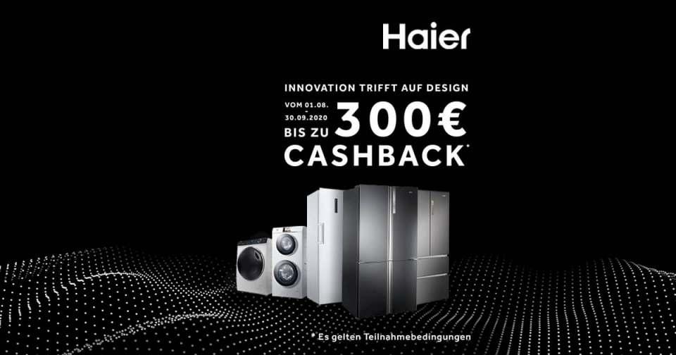 """Bis zu 300 € Cashback bei Haier: """"Innovation trifft auf Design"""""""